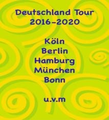 Deutschland Tournee 2013  270 Aufführungen in  Köln  Bonn  Stuttgart  München  Hamburg  Berlin Lachen (Schweiz)